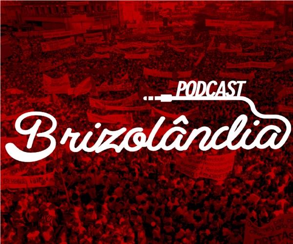 Podcast Brizolândia