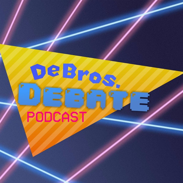 De-bros Debate Podcast