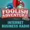 The Foolish Adventure Show | Internet Business Radio