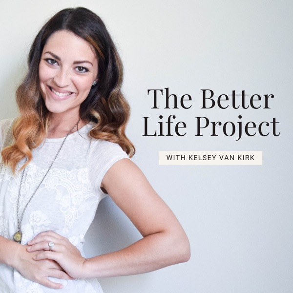 The Better Life Podcast
