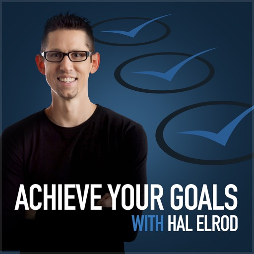 Cover image of Achieve Your Goals with Hal Elrod