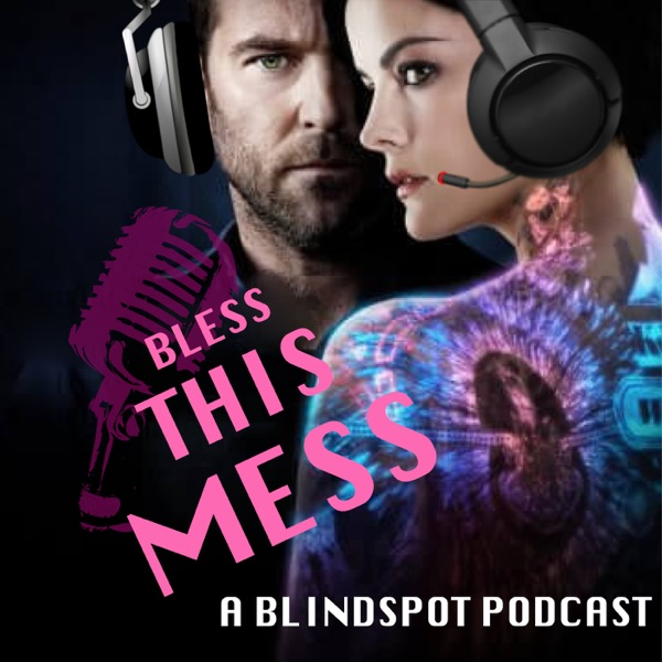Bless This Mess: Two Girls, One Blindspot Podcast