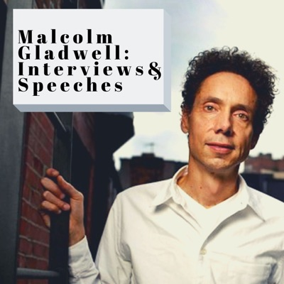 Malcolm Gladwell Interviews and Speeches:Great Writers