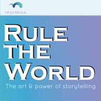 Rule the World: The Art & Power of Storytelling podcast