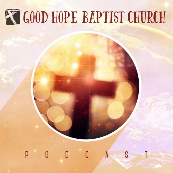 Good Hope Baptist Church - Sunday Sermon