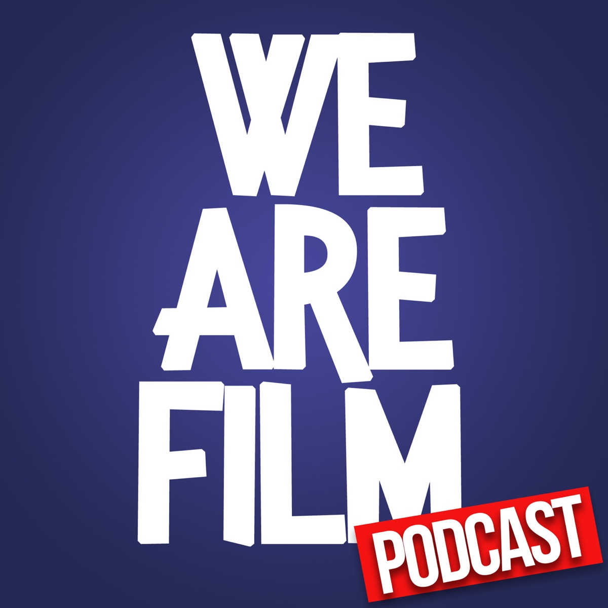 We Are Film Podcast