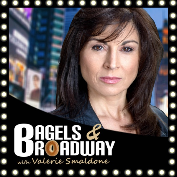 Bagels and Broadway with Valerie Smaldone Podcast
