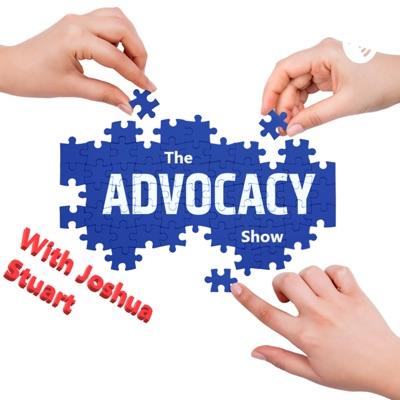 The Advocacy Show with Joshua Stuart