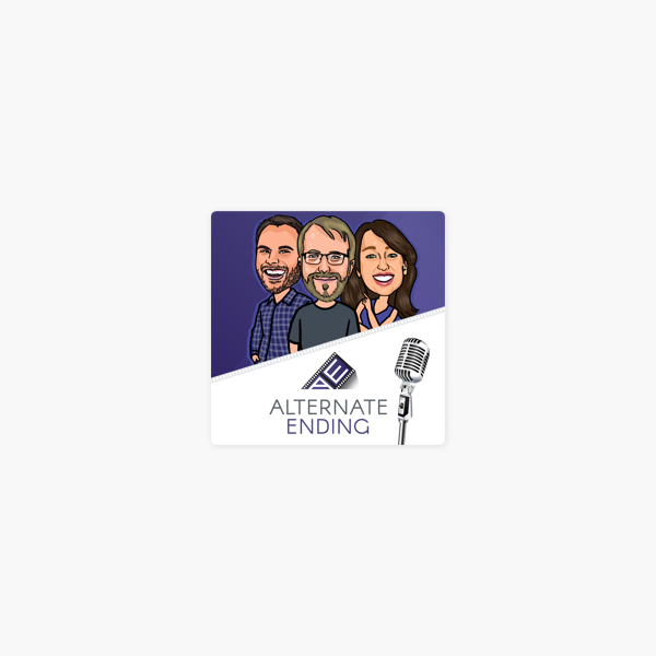 Alternate Ending - Movie Review Podcast on Apple Podcasts