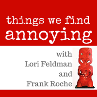 Things We Find Annoying podcast