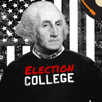 Election College | Presidential Election History:The Recorded History Podcast Network