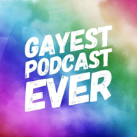 Podcast cover art for Gayest Podcast Ever