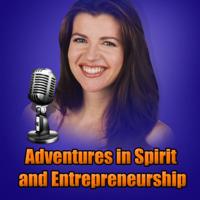 Adventures in Spirit & Entrepreneurship by Natasha Senkovich podcast