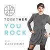 You Rock | A Together Digital Podcast