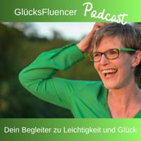 GlücksFluencer Podcast podcast