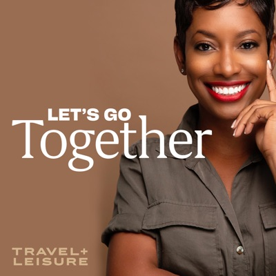 Let's Go Together:Travel + Leisure