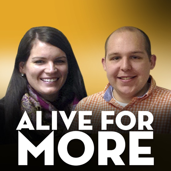 Alive For More