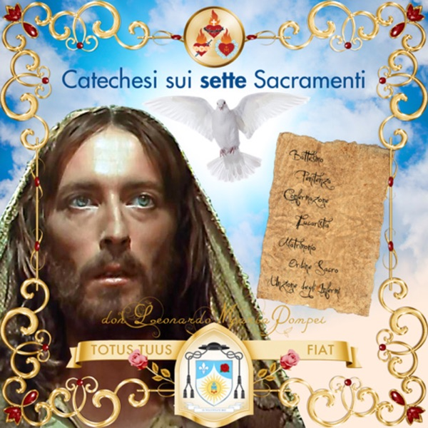 I sette sacramenti: vie e mezzi di vera santificazione