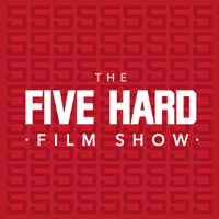 Five Hard Film Show podcast
