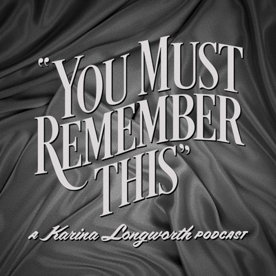 You Must Remember This:Stitcher & Karina Longworth