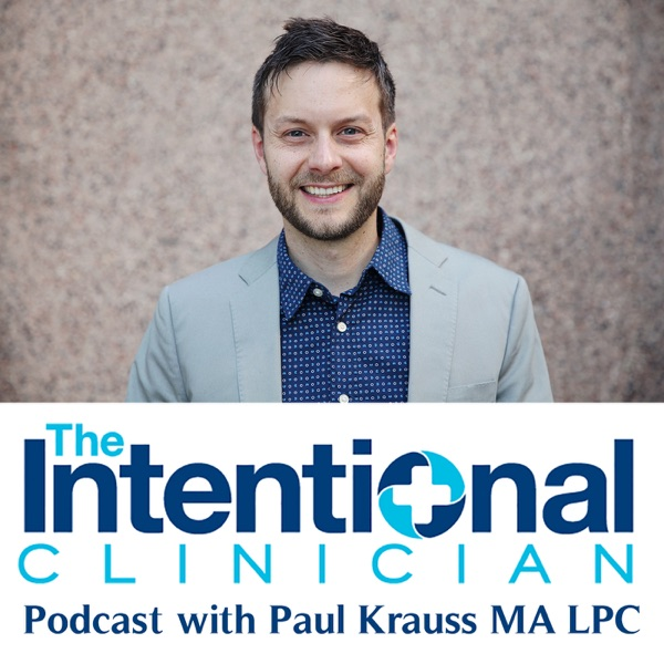 The Intentional Clinician: Counseling and Psychology – Podcast – Podtail