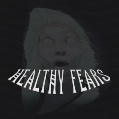 Healthy Fears