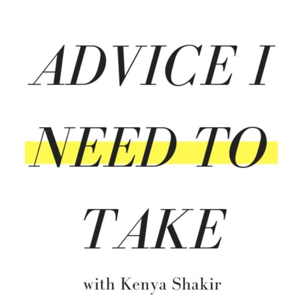 Advice I Need to Take