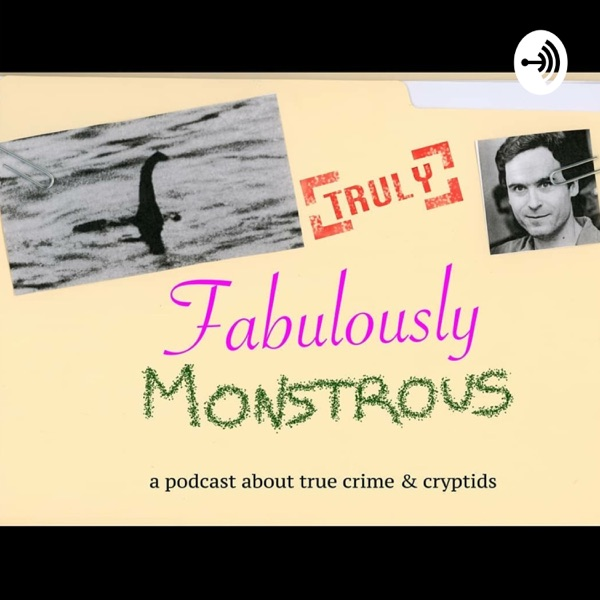 Truly Fabulously Monstrous
