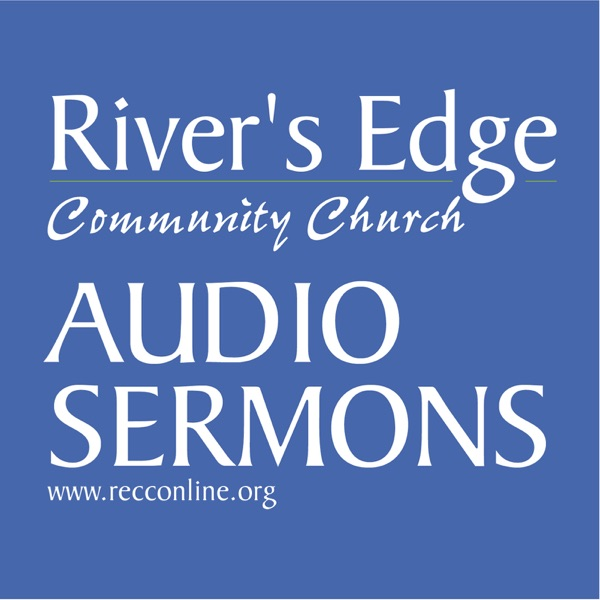 River's Edge Community Church Audio Sermons