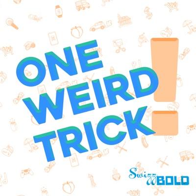 One Weird Trick!