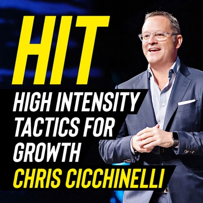 HIT: High Intensity Tactics for Growth with Chris Cicchinelli