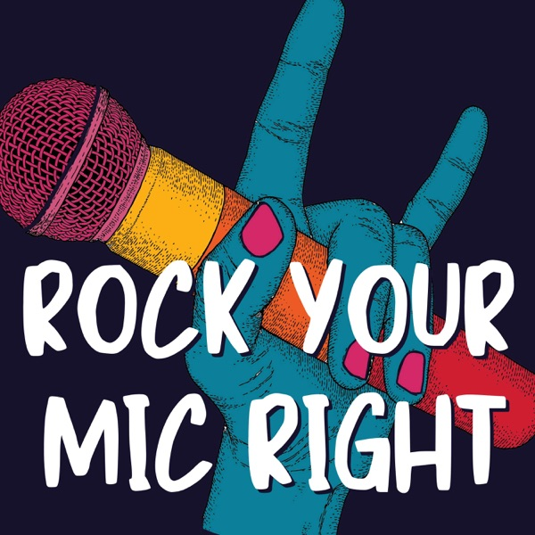 Rock Your Mic Right