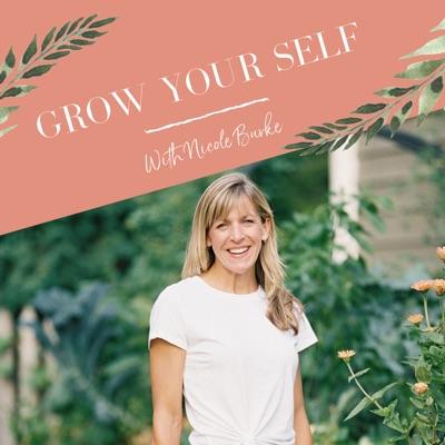 Grow Your Self:Nicole Burke
