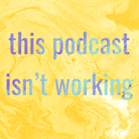 This Podcast Isnt Working podcast