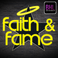 Faith & Fame podcast