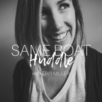 Same Boat Huddle | For the Overwhelmed Woman Who Wants to Live a Life She Craves podcast