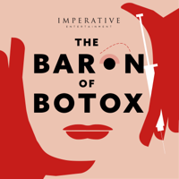 Podcast cover art for The Baron of Botox