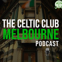 Celtic Club Melbourne Podcast podcast