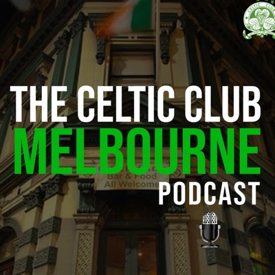 Celtic Club Melbourne Podcast
