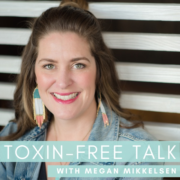 Toxin-Free Talk - Detox by Design, Non-Toxic Living for Crunchy Wannabe Moms