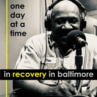 One Day at a Time:  In Recovery in Baltimore podcast