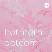 hotmomdotcom podcast