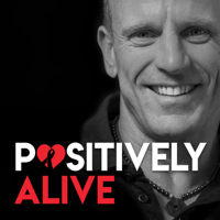 Positively Alive podcast