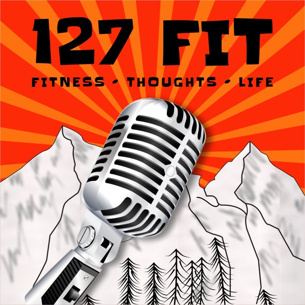 127 Fit Podcast