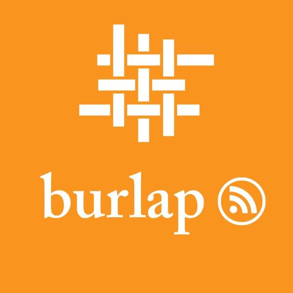 Burlap Podcast