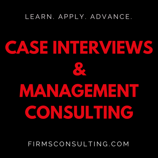 Cover image of Case Interview Preparation & Management Consulting | Strategy | Critical Thinking