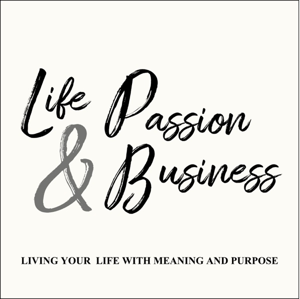 Life Passion and Business