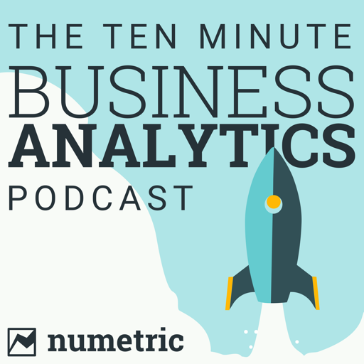 Cover image of The 10 Minute Business Analytics Podcast | Data Analytics, Big Data, Data Visualization, Data Warehousing