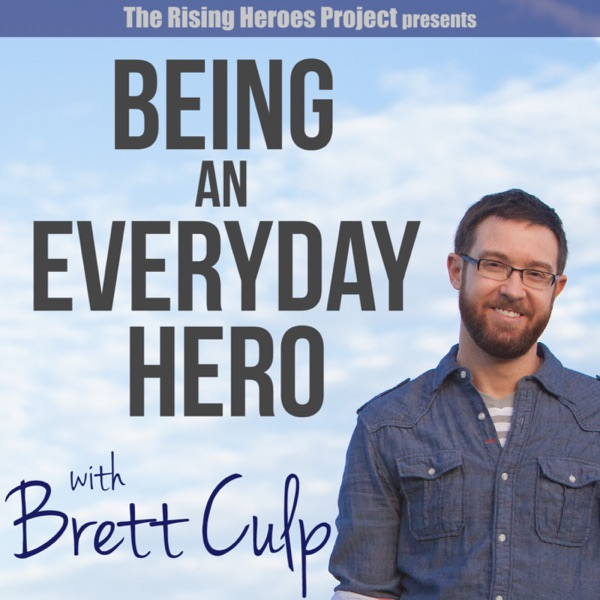 Being an Everyday Hero with Brett Culp