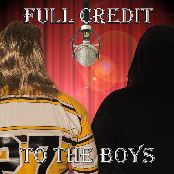 Full Credit To The Boys Podcast
